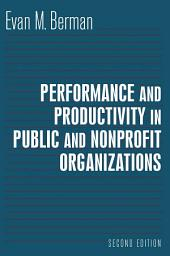 Productivity in Public and Nonprofit Organizations: Edition 2
