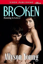 Broken [Running to Love 2]