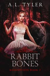 Rabbit Bones: Redemption