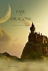 A Fate of Dragons (Book #3 in the Sorcerer's Ring)