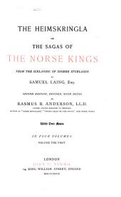 The Heimskringla: Or, The Sagas of the Norse Kings from the Icelandic of Snorre Sturlason, Volume 1