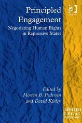 Principled Engagement: Negotiating Human Rights in Repressive States