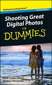 Shooting Great Digital Photos For Dummies®, Pocket Edition