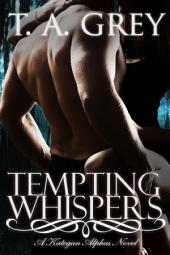 Tempting Whispers: The Kategan Alphas, #6