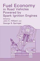 Fuel Economy: In Road Vehicles Powered by Spark Ignition Engines