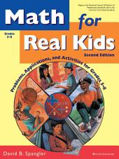 Math for Real Kids: Problems, Applications, and Activities for Grades 5-8