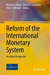 Reform of the International Monetary System: An Asian Perspective
