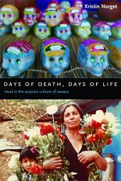 Days of Death, Days of Life: Ritual in the Popular Culture of Oaxaca