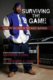 Surviving The Game: How To Succeed In The Music Business