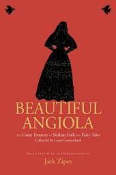 Beautiful Angiola: The Lost Sicilian Folk and Fairy Tales of Laura Gonzenbach