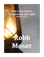 God is the Source of Salvation and Light: Micah 7:9-13