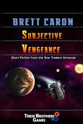 Subjective Vengeance