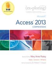 Exploring: Microsoft Access 2013, Comprehensive