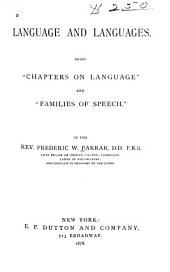 """Language and Languages: Being """"Chapters on Language"""" and """"Families of Speech"""""""