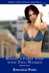 Ranjit's First Time with Two Women: Indian Sex Stories