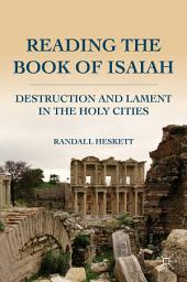 Reading the Book of Isaiah: Destruction and Lament in the Holy Cities