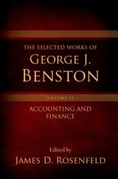 The Selected Works of George J. Benston, Volume 2: Accounting and Finance: Volume 2