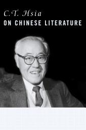 C. T. Hsia on Chinese Literature