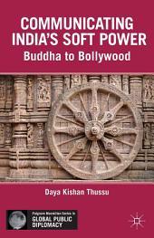 Communicating India's Soft Power: Buddha to Bollywood