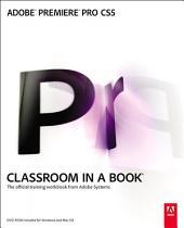 Adobe Premiere Pro CS5 Classroom in a Book