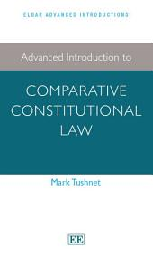Advanced Introduction to Comparative Constitutional Law