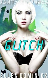 Glitch: Fantastic Futas: gender swap