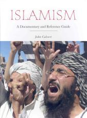 Islamism: A Documentary and Reference Guide