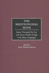 The Multilingual Mind: Issues Discussed By, For, and about People Living with Many Languages