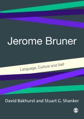 Jerome Bruner: Language, Culture and Self