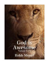 God is Awesome: Nahum 1:1-8