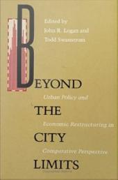 Beyond the City Limits: Urban Policy and Economic Restructuring in Comparative Perspective