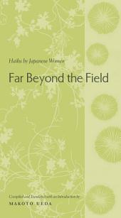 Far Beyond the Field: Haiku by Japanese Women