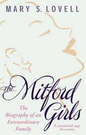 The Mitford Girls: The Biography of an Extraordinary Family