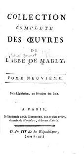 Collection complète de l'abbé de Mably: De la législation ou Principes des lois