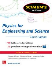Schaum's Outline of Physics for Engineering and Science: 788 Solved Problems + 25 Videos, Edition 3