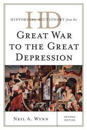 Historical Dictionary from the Great War to the Great Depression: Edition 2