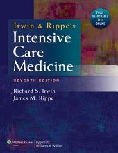 Irwin and Rippe's Intensive Care Medicine: Edition 7
