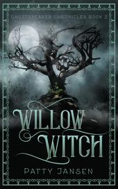Willow Witch: For Queen And Country book 2