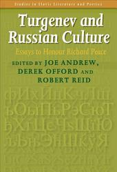 Turgenev and Russian Culture: Essays to Honour Richard Peace