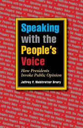 Speaking with the People's Voice: How Presidents Invoke Public Opinion