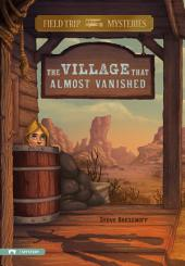 Field Trip Mysteries: The Village That Almost Vanished