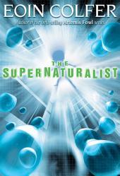 Supernaturalist, The
