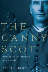 The Canny Scot: Archbishop James Morrison of Antigonish