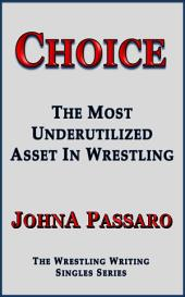 Choice: The Most Underutilized Asset In Wrestling