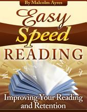 Easy Speed Reading: Improving Your Reading and Retention