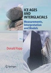 Ice Ages and Interglacials: Measurements, Interpretation and Models