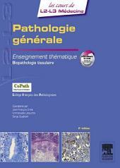 Pathologie générale: Enseignement thématique Biopathologie tissulaire, illustrations et moyens d'exploration