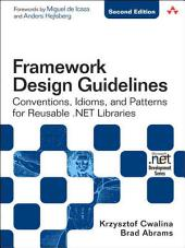 Framework Design Guidelines: Conventions, Idioms, and Patterns for Reusable .NET Libraries