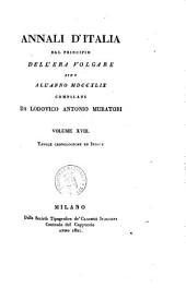 Annali d'Italia dal principio dell'era volgare sino all'anno 1749 compilati da Lodovico Antonio Muratori. Volume 1.[-18.]: Tavole cronologiche ed indice, Volume 18