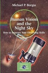Human Vision and The Night Sky: How to Improve Your Observing Skills